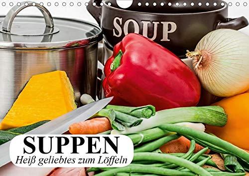 Suppen. Heiß geliebtes zum Löffeln (Wandkalender 2020 DIN A4 quer): Buntes und gesundes zum Löffeln ist sehr begehrt (Geburtstagskalender, 14 Seiten ) (CALVENDO Lifestyle)