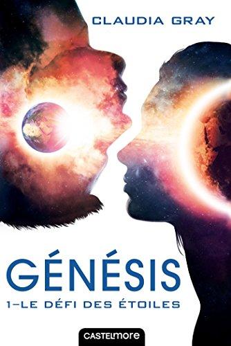 Le Défi des étoiles: Génésis, T1 (Genesis) par Claudia Gray