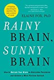 Rainy Brain Sunny Brain: The New Science Of Fear And Optimism by Elaine Fox (May 28,2012)