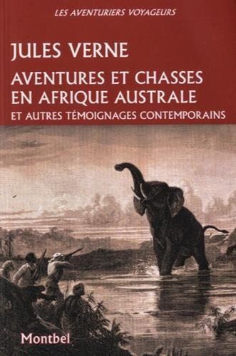 Aventures et chasses en Afrique australe: et autres témoignages contemporains.