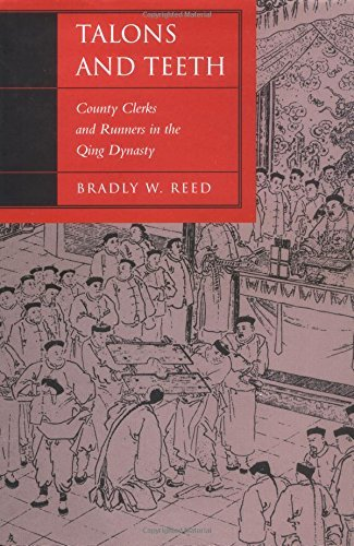 Talons and Teeth: County Clerks and Runners in the Qing Dynasty (Law, Society, and Culture in China) by Bradly Reed (2000-03-01) - Reed Runner
