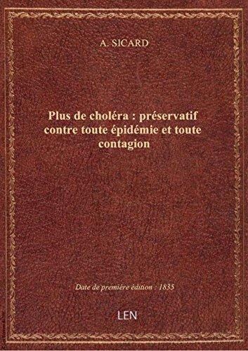 Plus de choléra : préservatif contre toute épidémie et toute contagion