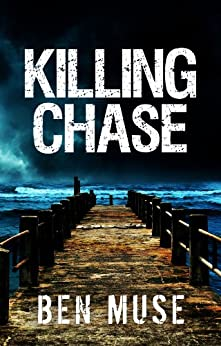 Killing Chase (The Better Off Dead Series Book 1) (English Edition) par [Muse, Ben]