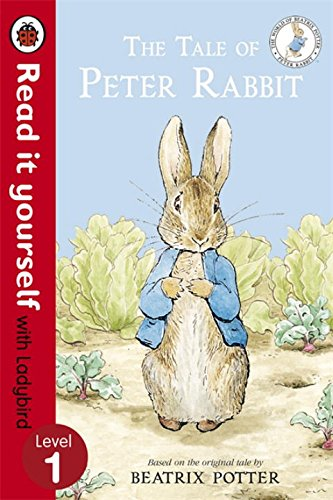 The Tale Of Peter Rabbit. Read It Yourself With Ladybird