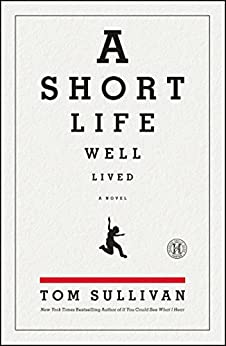 A Short Life Well Lived: A Novel (English Edition) di [Sullivan, Tom]