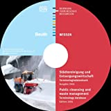 Städtereinigung und Entsorgungswirtschaft, 1 CD-ROM; Public cleaning and wast management, 1 CD-ROM Terminologiedatenbank; Terminology database.