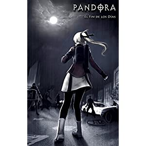PANDORA: El Fin de los Días Manga Novela Gráfica: 200 páginas Paranormal / Survival Horror / Plaga / Apocalipsis zomb
