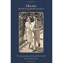 MACAIRE, Morada de una familia venezolana: Historia genealógica de la familia Plaz Castillo (OT editores)