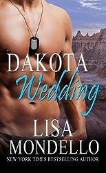 Dakota Wedding (Dakota Hearts) (Volume 6) by Lisa Mondello (2014-12-09)
