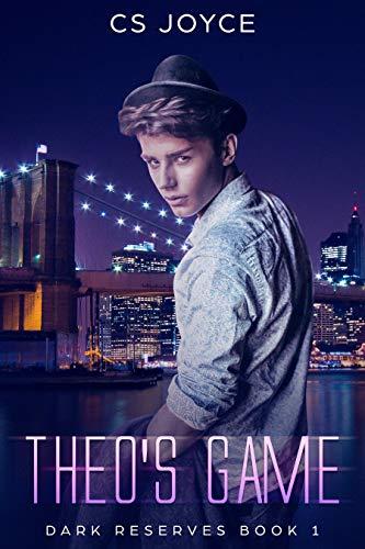 Theo's Game (Dark Reserves Series Book 1) by CS Joyce