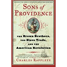 Sons of Providence: The Brown Brothers, the Slave Trade and the Revolution
