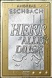 Herr aller Dinge: Roman (Allgemeine Reihe. Bastei Lübbe Taschenbücher)