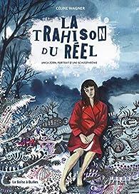 La Trahison du réel par Céline Wagner