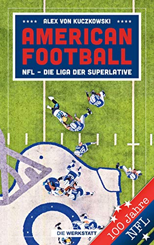 American Football: NFL - Die Liga der Superlative