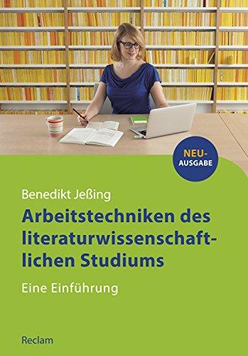 Arbeitstechniken des literaturwissenschaftlichen Studiums: Eine Einführung (Reclams Studienbuch Germanistik)