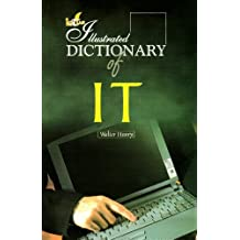 The Illustrated Dictionary of IT