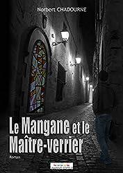 Le Mangane et le Maitre-Verrier