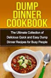 Best Dump Dinners - Dump Dinners Cookbook: The Ultimate Collection of Delicious Review