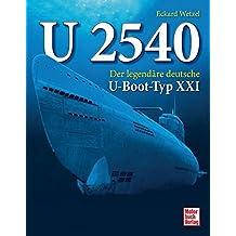 U 2540: Der legendäre deutsche U-Boot-Typ XXI