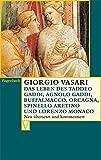 Das Leben des Taddeo Gaddi, Agnolo Gaddi, Buffalmacco, Orcagna, Spinello Aretino und Lorenzo Monaco (Vasari, Band 44) - Giorgio Vasari