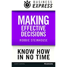 Business Express: Making effective decisions: A rigorous process for making choices that work
