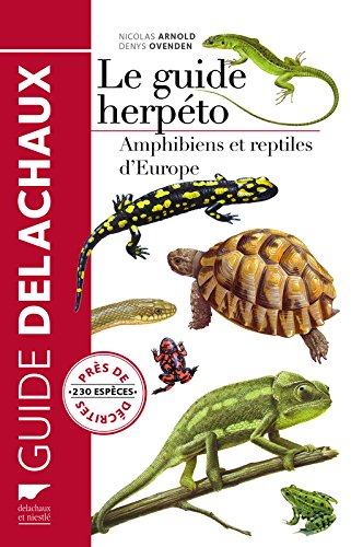 Le guide herpéto - Amphibiens et reptiles d'Europe par Nicholas Arnold