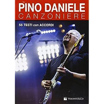 Pino Daniele. Canzoniere. 56 Successi In Testi E Accordi