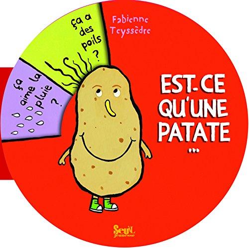 Est-ce qu'une patate... par Fabienne Teyssèdre