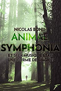 Animae symphonia par Nicolas Bonin