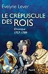Le crépuscule des rois : Chronique, 1757-1789 (Divers Histoire) par Lever