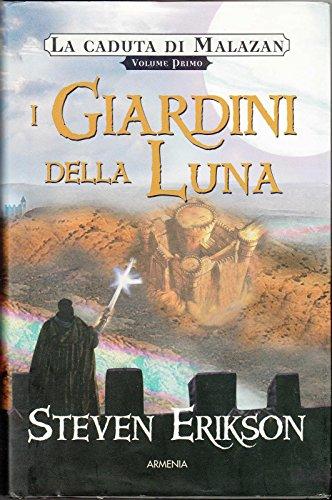 I Giardini Della Luna Di Steven Erikson 1° Ed. 2004 Armenia B09