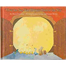 HOW THE SUN WAS BROUGHT BACK TO THE SKY Adapted From A Slovenian Folk Tale by Mirra Ginsburg (1975-11-05)