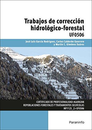 Trabajos de corrección hidrológico-forestal por JOSE LUIS GARCÍA RODRÍGUEZ