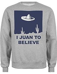 I Juan To Believe Mexican Aliens Design Funny Unisex Sweatshirt Sweater 100% Cotton Warm Inside Size Chart