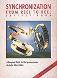 Synchronization from Reel to Reel: A Complete Guide for the Synchronization of Audio, Film and Video by Jeff Rona (1990-01-30)