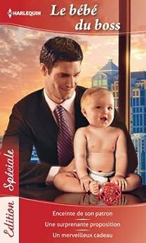Le bébé du Boss : Enceinte de son patron - Une surprenante proposition - Un merveilleux cadeau (Edition Spéciale) par [McMahon, Barbara, Morgan, Raye, Hannay, Barbara]