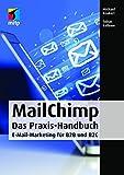 MailChimp: Das Praxis-Handbuch – E-Mail-Marketing
