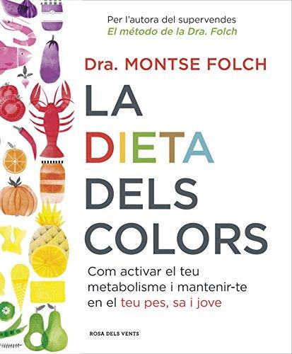 la-dieta-dels-colors-com-activar-el-teu-metabolisme-i-mantenir-te-en-el-teu-pes-sa-i-jove