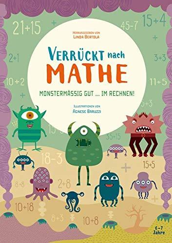 Monstermäßig gut im Rechnen! Verrückt nach Mathe. Mathe-Übungsbuch 1. Klasse. Für Grundschul-Kinder ab 6 Jahren. Inklusive Lösungen und Sticker