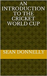 An Introduction to the Cricket World Cup (English Edition)