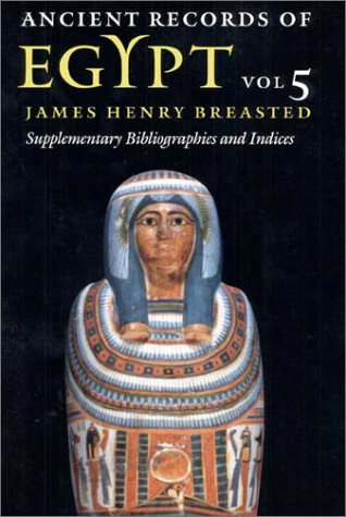 Ancient Records of Egypt: Supplementary Bibliographies and Indices
