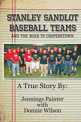 Stanley Sandlot Baseball Teams: And the Road to Cooperstown por Jennings Painter
