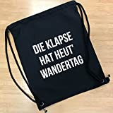 Outfitfaktur Die Klapse Hat Heut' Wandertag - Lustiger Turnbeutel - Perfektes Geschenk