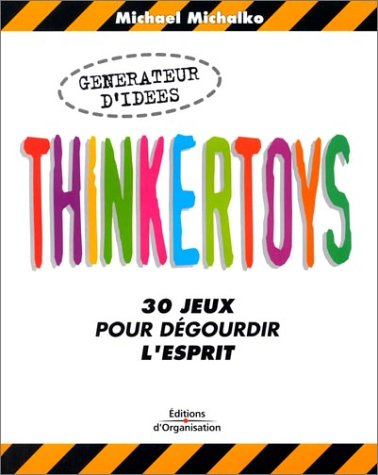 Thinkertoys : 30 jeux pour dégourdir l'esprit par Michalko Michalko