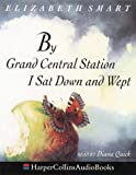 Cover of: By Grand Central Station I Sat Down and Wept | Elizabeth Smart