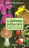 Tout savoir sur les poisons naturels - Reconnaître les toxines de la nature et s'en protéger