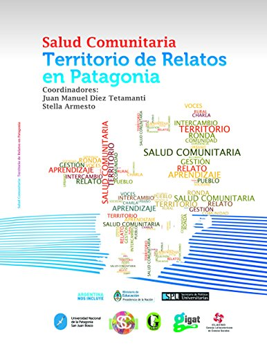 Salud Comunitaria Territorio de Relatos por Juan Manuel Diez Tetamanti