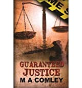 [ [ Guaranteed Justice ] ] By Comley, M a ( Author ) Jul - 2013 [ Paperback ]