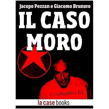 Il Caso Moro (Misteri Italiani Vol. 11)