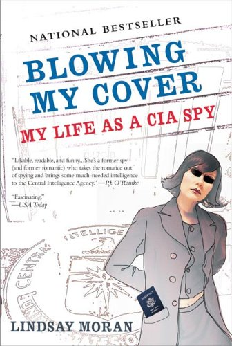Blowing My Cover: My Life as a CIA Spy (...